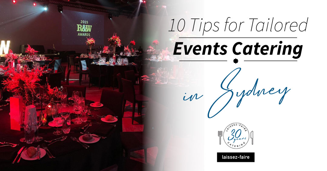 10 Tips for Tailored Events Catering in Sydney
